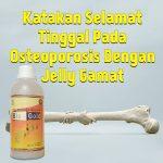 Mengobati Osteoporosis Dengan Jelly Gamat